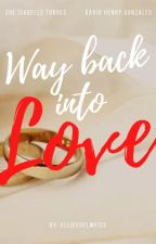 Way Back Into Love (IWFIL Book 2) # Wattys2017 (SLOW UPDATE) by EllieEdelweiss