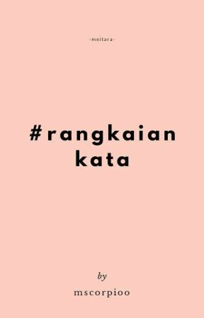 #Rangkaian Kata  by mscorpioo