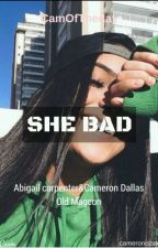 She Bad w. Old Magcon by CamOfTheDay
