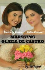 Marrying Glaiza De Castro (Book 1) by michigoxx