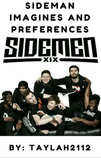 ☆Sidemen Imagines and Preferences☆
