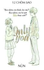 ONLY YOU by Virgo_Lonely