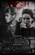KOD ADI SERİSİ-3 KAN YAĞMURU by LeylaKara0