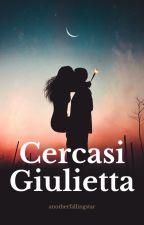 Cercasi Giulietta by _blackholeinmyheart_