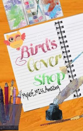 Bird's Cover Shop by Myself_Miss_Amazing