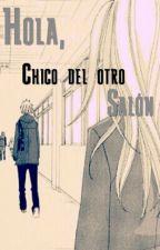 Hola, Chico Del Otro Salón by Onirain
