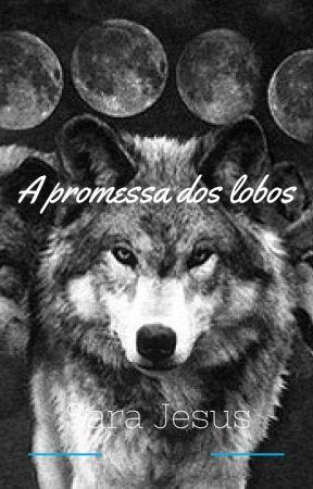 A promessa dos lobos #Wattys2017 by SaraJesus4