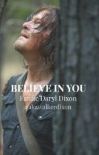 BELIEVE IN YOU// DARYL DIXON by akawalkerdixon