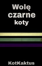Wolę Czarne Koty || Miraculous by KotKaktus
