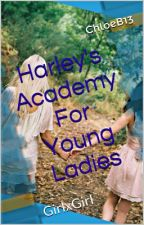 Harley's Academy For Young Ladies (GirlxGirl) by ChloeB13