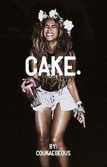 Cake. {FIN}