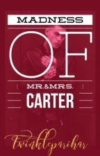 Madness Of Mr. & Mrs. Carter by TwinkleParihar