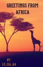Greetings from Africa by Lu_sia_aa