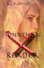 Jonathan X Reader  by kcash101