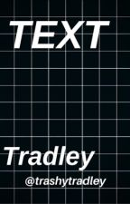 Text | Tradley by trashytradley