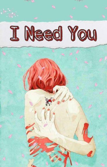 I Need You - (SasuSaku)