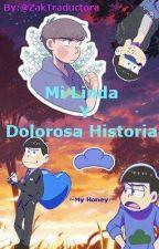 Mi Linda Y Dolorosa Historia by ZakTraductora