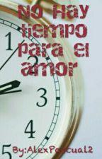 No Hay Tiempo Para El Amor by AlexPascual2