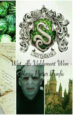 Wat Als Voldemort Won: Harry Potter Fanfic by stippenmeisje