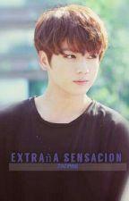 Extraña sensacion (Jungkook y tu) by JinJimin8