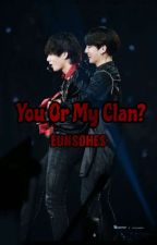 You Or My Clan? || Vkook VS Jikook by EunsoHKN