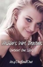 Ashlee's Wet Dreams (GxG One Shot) by its4UtofindOut