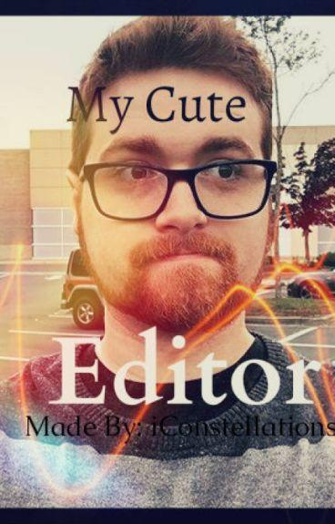 》 My Cute Editor 《  ~ A Mithzan x Reader ~