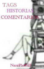 Tags, Comentarios, Historias Y Más by NaniPlot823
