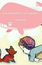 Si Lo Encuentras, Te Lo Quedas  by minzank