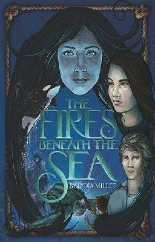 The Fires Beneath the Sea (A Novel) by lydiamillet