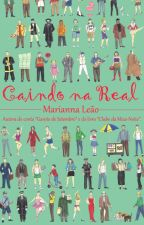 Caindo na Real [COMPLETO] by MariannaLeao