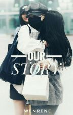 [Shortfic][WenRene] Our Story by Hyunie_21team