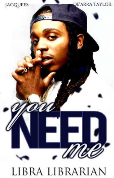 You Need Me: A Jacquees FanFiction
