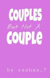 Couples But Not A Couple by rashxx_7