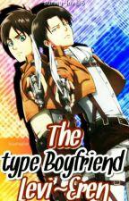 The Type Boyfriend Levi~Eren by sunny-love18