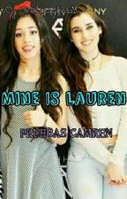 Mine Is Lauren ¿Por Qué Camren Es Real?  by Saraylove18