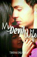 My Devil Wife  by TaniyaSinghania