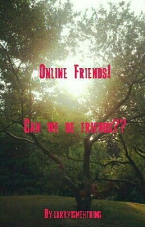 Online Friends! by larryismehthing