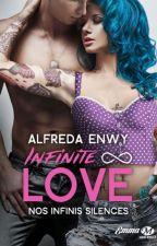 Infinite Love ∞ Et soudain, l'infini by AlfredaEnwy