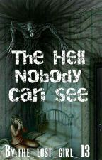 The Hell Nobody Can See by we_the_broken_13