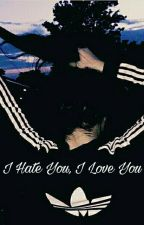 I Hate You,I Love You// Louis Tomlinson by MichelleManca1