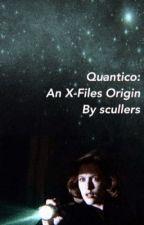 Quantico: An X Files Origin by scullers