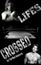 Lifes Crossed by YaribelMontero