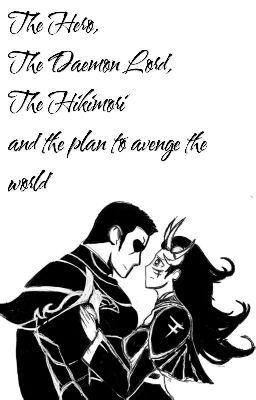 Gã Anh Hùng, ả Quỷ Vương, thằng hikimori và kế hoạch trả thù thế giới!