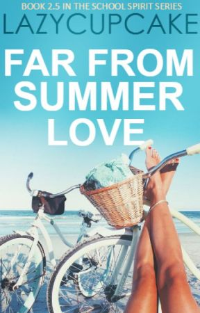 Far From Summer Love | Book 2.5 ✔ by lazycupcake
