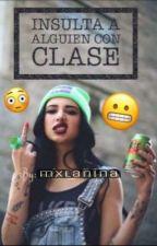 Insulta A Alguien Con clase by melani_villalpando