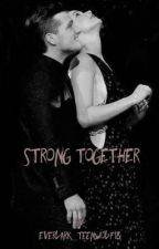 Strong Together by Everlark_TeenWolf18