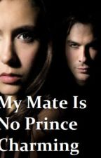 My Mate Is No Prince Charming by partygirl121