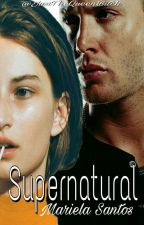 Supernatural «Dean Winchester» [EN EDICIÓN] by JustTheQueenBitch