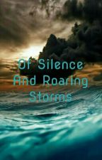Of Silence And Roaring Storms by LightxShadow